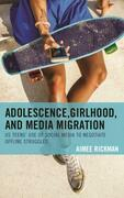 Adolescence, Girlhood, and Media Migration