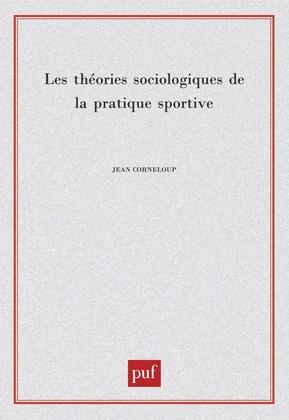 Les théories sociologiques de la pratique sportive