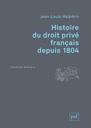 Histoire du droit privé français depuis 1804