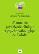 Manuel de psychiatrie clinique et psychopathologique de l'adulte