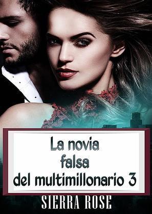 La Novia Falsa Del Multimillonario 3