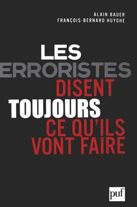 Les terroristes disent toujours ce qu'ils vont faire