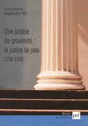 Une justice de proximité : la Justice de paix, 1790-1958