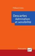 Descartes. Admiration et sensibilité