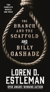 The Branch and the Scaffold and Billy Gashade