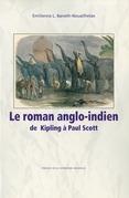 Le Roman anglo-indien de Kipling à Paul Scott