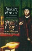 Histoire et secret à la Renaissance