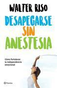 Desapegarse sin anestesia (Edición mexicana)