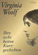 Virginia Woolf: Ihre sechs besten Kurzgeschichten