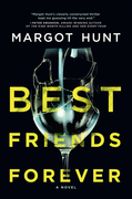 Best Friends Forever: A gripping psychological thriller that will have you hooked in 2018