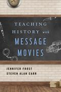 Teaching History with Message Movies