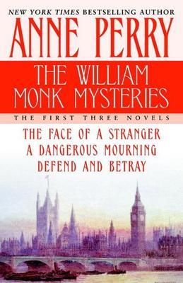 The William Monk Mysteries: The First Three Novels