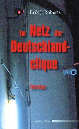 Im Netz der Deutschlandclique. Politthriller