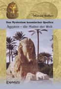 Das Mysterium kosmischer Quellen. Ägypten – die Mutter der Welt.
