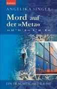 Mord auf der »Meta«. Ein Frachtschiff-Krimi