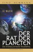 Der Rat der Planeten - IV. Buch: Das intergalaktische Trauerspiel