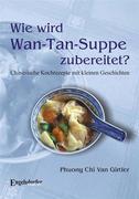 Wie wird Wan-Tan-Suppe zubereitet?