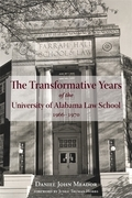The Transformative Years of the University of Alabama Law School, 1966-1970