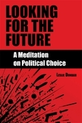 Looking for the Future: A Meditation on Political Choice