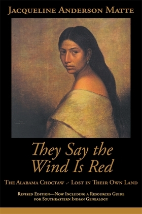 They Say the Wind Is Red: The Alabama Choctaw - Lost in Their Own Land