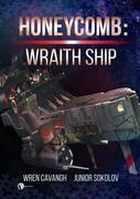 Honeycomb: Wraith Ship