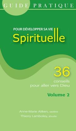 Guide pratique : pour développer sa vie spirituelle