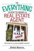 The Everything Guide To Being A Real Estate Agent: Secrets to a Successful Career!