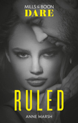 Ruled: New for 2018! A hot bad boy biker romance story that breaks all the rules. Perfect for fans of Darker! (Mills & Boon Dare) (Hard Riders MC, Book 1)