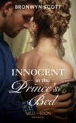 Innocent In The Prince's Bed (Mills & Boon Historical) (Russian Royals of Kuban, Book 2)
