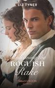 Redeeming The Roguish Rake (Mills & Boon Historical)