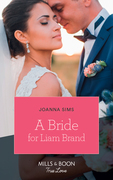 A Bride For Liam Brand (Mills & Boon True Love) (The Brands of Montana, Book 7)