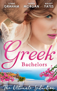 Greek Bachelors: The Ultimate Seduction: The Petrakos Bride / One Night...Nine-Month Scandal / One Night to Risk it All (Mills & Boon M&B)