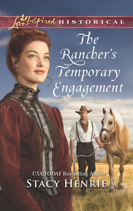 The Rancher's Temporary Engagement (Mills & Boon Love Inspired Historical)