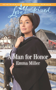 A Man For Honor (Mills & Boon Love Inspired) (The Amish Matchmaker, Book 6)