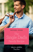 The Single Dad's Family Recipe (Mills & Boon True Love) (The McKinnels of Jewell Rock, Book 3)