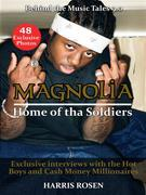 Magnolia: Home of tha Soldiers (Behind The Music Tales, #9)