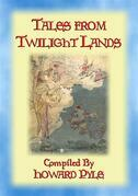 TALES FROM TWILIGHT LANDS - 16 Illustrated Children's Tales