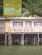 Vivienda y arquitectura tradicional en el Pacífico colombiano
