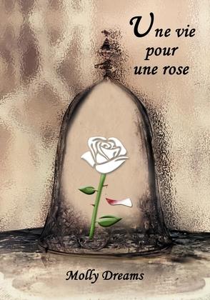 Une vie pour une rose