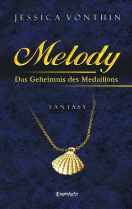Melody und das Geheimnis des Medaillons