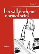 Ich will doch nur normal sein!