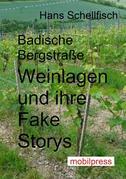 Badische Bergstraße - Weinlagen und ihre Fake Storys