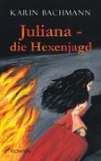 Juliana – die Hexenjagd