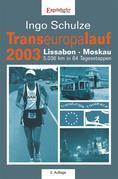 Transeuropalauf 2003. Lissabon – Moskau 5.036 km in 64 Tagesetappen