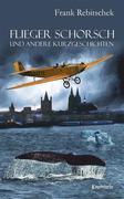 Flieger Schorsch und andere Kurzgeschichten