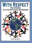 With Respect for Others: Activities for a Global Neighborhood