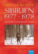 Sibirien 1977 - 1978 - Ein DDR-Auslandskader erzählt