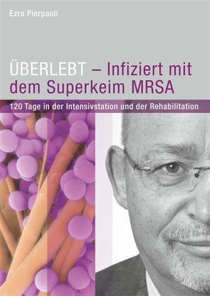 ÜBERLEBT - Infiziert mit dem Superkeim MRSA