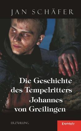 Die Geschichte des Tempelritters Johannes von Greilingen