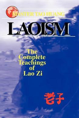 Laoism: The Complete Teaching of Lao Zi